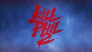 KILL PHIL 2 // OFFICIAL TEASER
