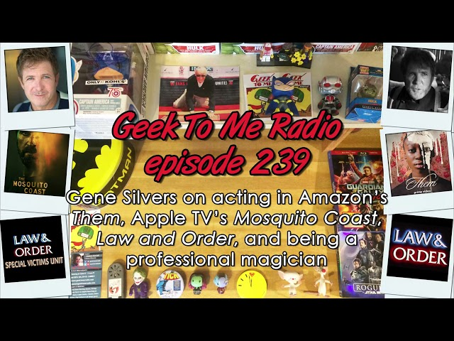 """239-Actor/Magician Gene Silvers of Amazon's """"Them"""" and Apple TV's """"Mosquito Coast"""""""