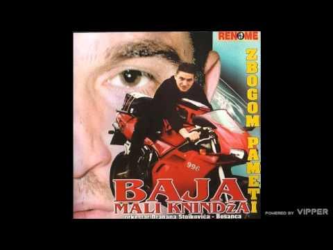 Baja Mali Knindza - Sta je tebi, dodji sebi - (Audio 2002)