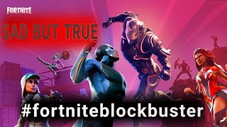 SAD BUT TRUE |#fortniteblockbuster