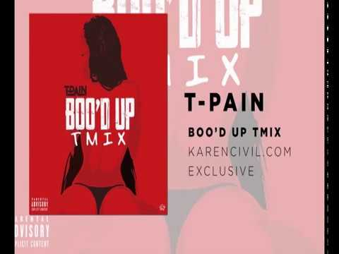 T-Pain TMIX + Ella Mai 'Boo'd Up' (KarenCivil.com exclusive OFFICIAL AUDIO)