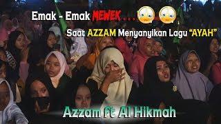 AYAH~Azzam ft Al Hikmah Bikin Emak - emak mewek.