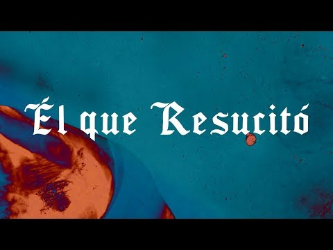 Él Que Resucito (Resurrecting) | Spanish | Video Oficial Con Letra | Elevation Worship