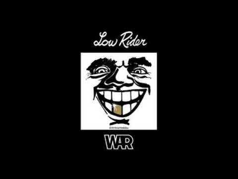 War - Low Rider (Something's Just Not Right...)