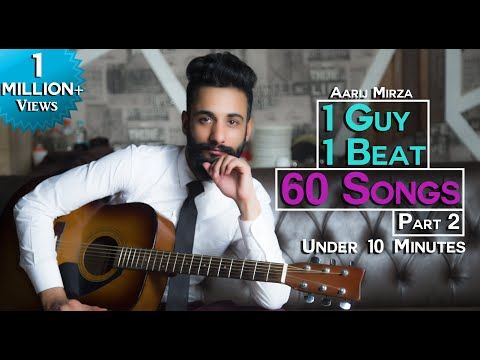 1 GUY  1 BEAT  60 SONGS  PART 2  Aarij Mirza  Mashup