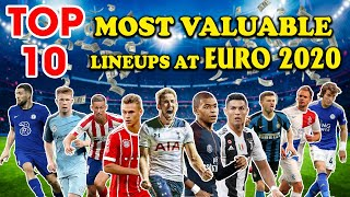 EURO 2020 TOP 10 Most Valuable Lineups At EURO 2020