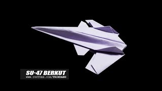 PAPER JET FIGHTER - How to make a Cool Paper Airplane Model | Su-47 Berkut