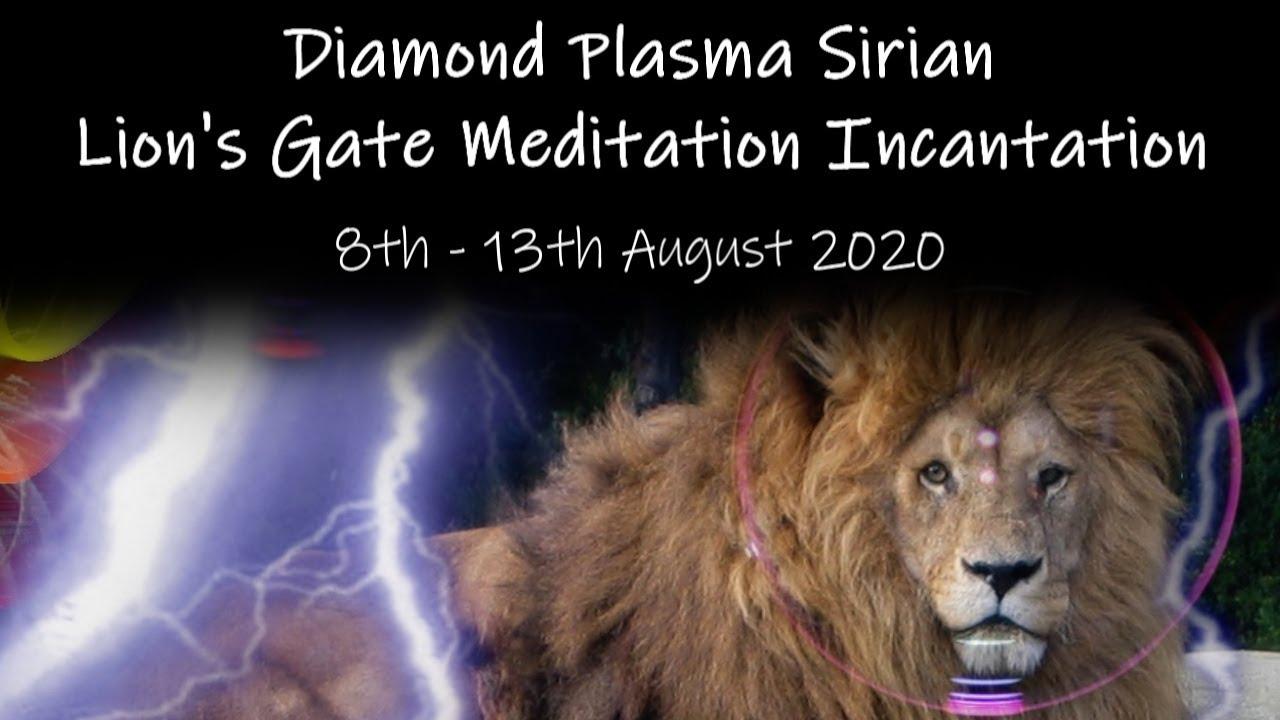 Diamond Plasma Sirian Lion's Gate Meditation Incantation ~ 8th - 13th August 2020