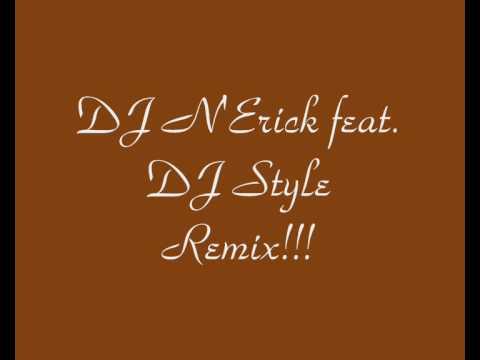 DJ N'Erick feat DJ Style Remix