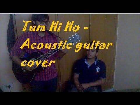 arijit-singh---tum-hi-ho-aashiqui-2- -acoustic-guitar-cover- -by-shikhar-and-navneet- 