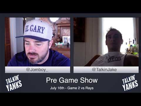 Yanks Vs Rays | July 16th | Talkin Yanks Pre Game Show
