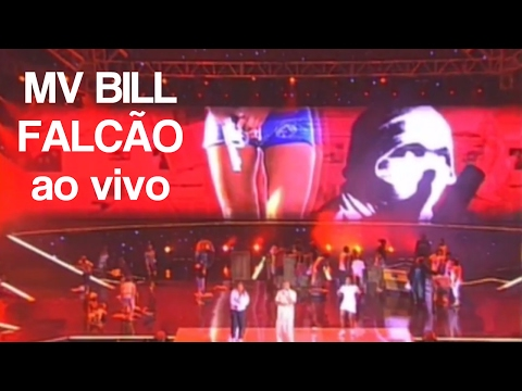 MV BILL - FALCÃO (ao vivo) feat Kamila CDD e Nega Gizza