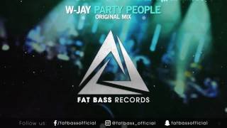 W-Jay - Party People (Original Mix)