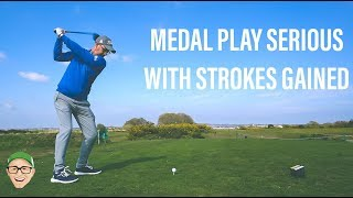 SERIOUS GOLF MEDAL PLAY WITH STROKES GAINED REVIEW