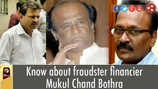 Know about fraudster financier Mukul Chand Bothra