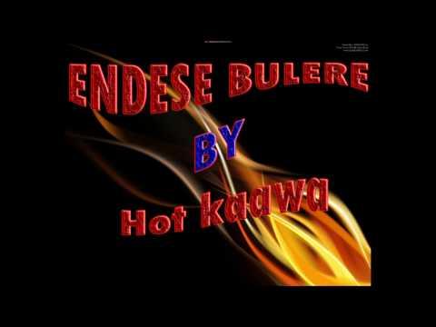 ENDESE BULERE BY Hot kaawa New Ugandan Music 2017...