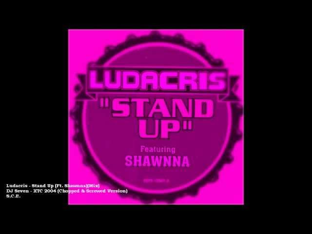 Ludacris - Stand Up (Feat. Shawnna)(Mix)(Chopped & Screwed)
