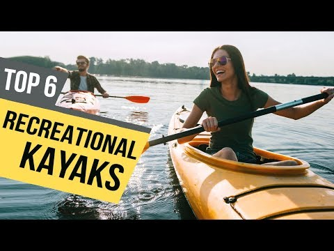 6 Best Recreational Kayaks 2019 Reviews