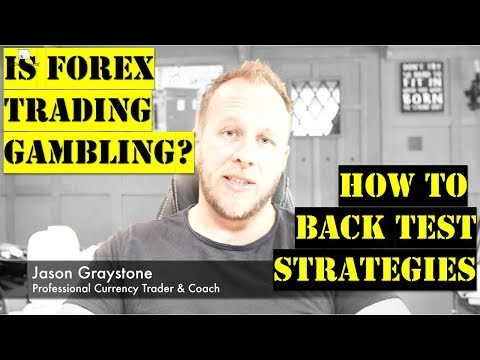IS FOREX TRADING RISKY GAMBLING AND HOW TO BACK TEST