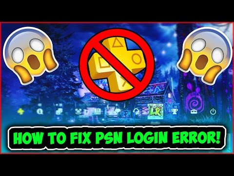 HOW TO FIX CAN'T LOGIN TO PSN ERROR ON PS4! YOU HAVE INTERNET BUT CAN'T CONNECT TO PSN