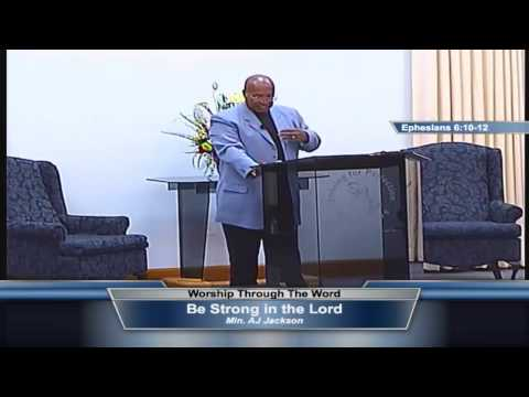 "17-May, Min. AJ Jackson, ""Be Strong in the Lord"""