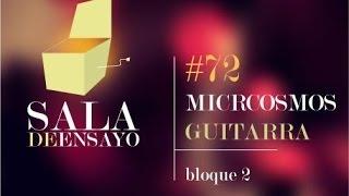 Sala de Ensayo Tv #72 - MICRCOSMOS GUITARRA 2-3