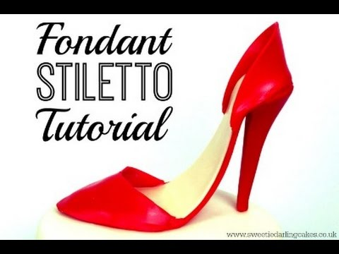 66be5bcac040 How To Make A Fondant Stiletto Shoe - YouTube