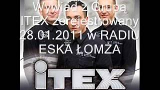 radio eska łomża  WYWIAD Z gRUPĄ Itex 28 01 2011
