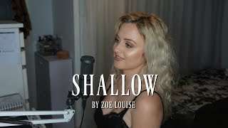 Shallow - A Star Is Born (cover by Zoe Louise)