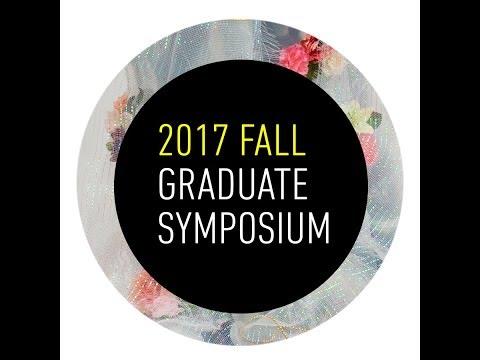 FALL 2017 GRADUATE SYMPOSIUM
