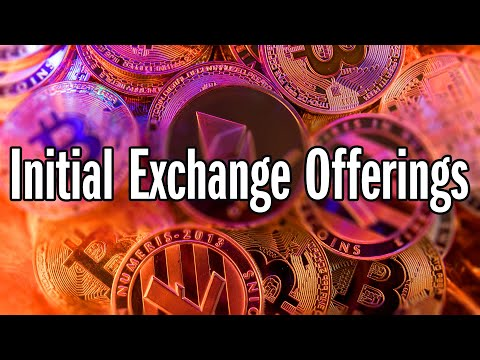 Whats The Big Deal With Initial Exchange Offerings (IEO's)?