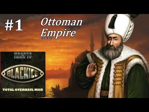 HoI4 - Black ICE - Restoring the Ottoman Empire - Part 1
