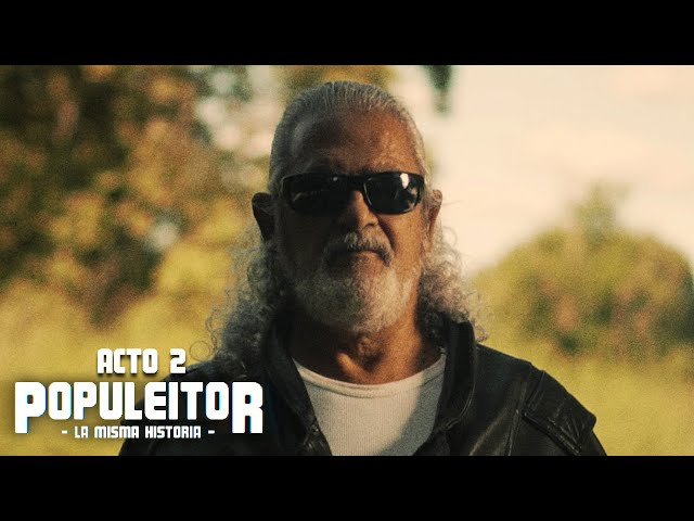 Populeitor: La Misma Historia - ACTO 2 (Webserie)