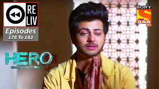 Weekly ReLIV - Hero - Gayab Mode On - 16th August 2021 To 20th August 2021 - Episodes 178 To 182