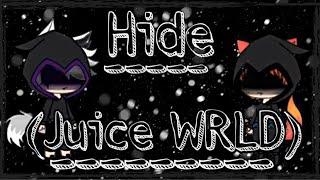 Hide by juice wrld || Gacha life