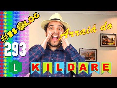 #RSdoKLog 293 - VEM PRO ARRAIÁ DO KILDARE!