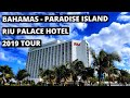 RIU Palace Hotel - Bahamas - 2019 Tour
