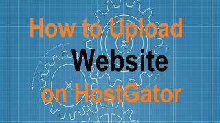 How to Upload Website on Hostgator 2017