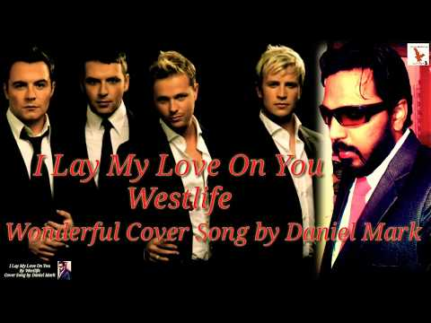 westlife---i-lay-my-love-on-you---cover-song-with/lyric-video-by-daniel-mark