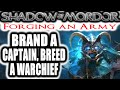Middle Earth: Shadow of Mordor: Forging an Army - BRAND A CAPTAIN, BREED A WARCHIEF