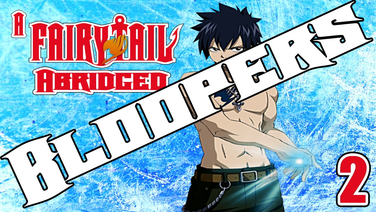Fairy Tail Bloopers