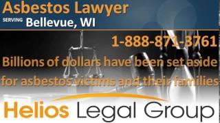 Bellevue Asbestos Lawyer & Attorney - Wisconsin