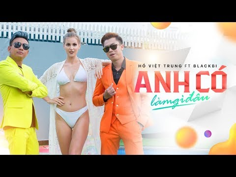 ANH CÓ LÀM GÌ ĐÂU | HỒ VIỆT TRUNG FT BLACKBI (FAPTV) | OFFICIAL MV