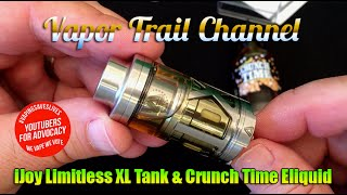 limitless XL Tank From iJoy and Crunch Time Eliquid (New Flavors)