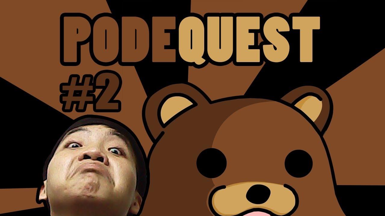 PODEQUEST (2): TỤT TINH THẦN DỄ SỢ!!! D: