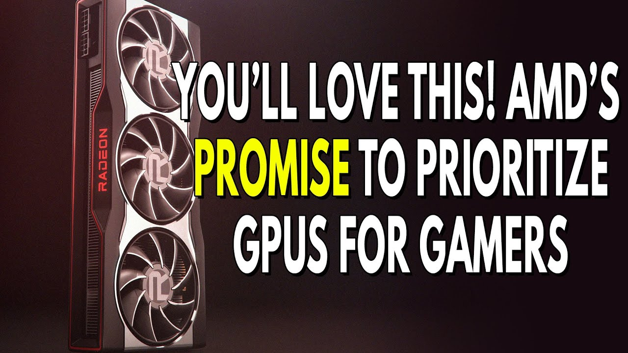 Download GREAT NEWS! AMD's Promise to PRIORITIZE GPU Stock for Gamers | AMD is ARMed for The FUTURE of CPUs