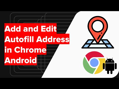 How to Add and Edit Autofill Address in Chrome Android?