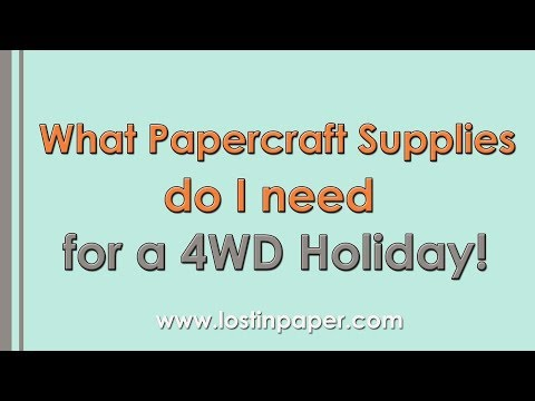 What Papercraft Supplies to Pack for a 4WD Holiday!