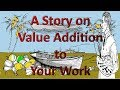 Value Addition to Your Work || वैल्यू एडिशन पर एक कहानी || by BITDR