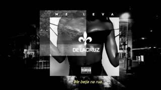 Me Leva - Delacruz (prod GU$T) / #TUDUBOMaposta